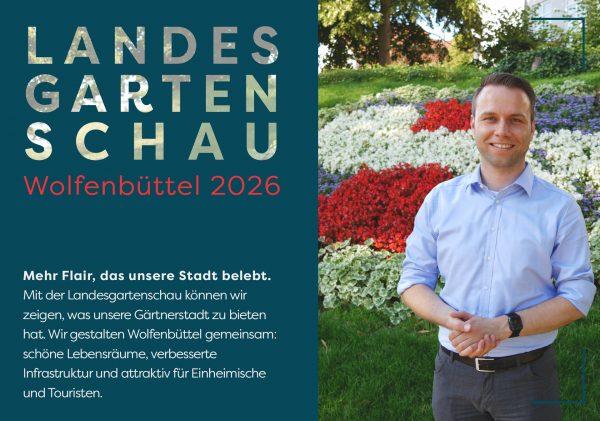 Plakat - Dennis Berger setzt sich für die Landesgartenschau 2026 in Wolfenbüttel ein